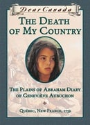 Death of My Country : The Plains of Abraham Diary of Geneviève Aubuchon (Dear Canada Series)