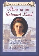 Alone in an Untamed Land: The Filles Du Roi Diary of Helene St. Onge