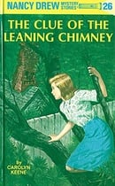 The Clue of the Leaning Chimney (Nancy Drew, Book 26)