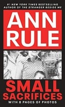 Small Sacrifices: A True Story of Passion and Murder (Signet)