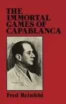 The Immortal Games of Capablanca (Dover Chess)