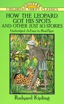 How the Leopard Got His Spots and Other Just So Stories (Dover Children