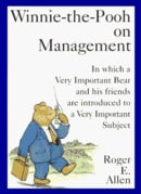 Winnie-the-Pooh on Management: In which a Very Important Bear and his friends are introduced to a Ve