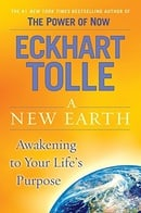 A New Earth: Awakening to Your Life