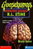 Brain Juice (Goosebumps Series 2000, No 12)