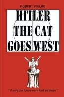 Hitler the Cat Goes West
