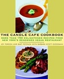 The Candle Cafe Cookbook: More Than 150 Enlightened Recipes from New York
