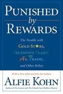 Punished by Rewards: The Trouble with Gold Stars, Incentive Plans, A