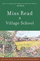 Village School (The Fairacre Series #1)