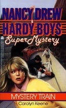Mystery Train (Nancy Drew & Hardy Boys Super Mysteries #8)
