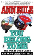 You Belong to Me and Other True Cases (Ann Rule