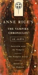 Vampire Chronicles: Interview with the Vampire, The Vampire Lestat, The Queen of the Damned (Anne Ri