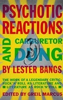 Psychotic Reactions and Carburetor Dung: The Work of a Legendary Critic: Rock