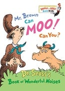 Mr. Brown Can Moo, Can You : Dr. Seuss