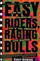 Easy Riders, Raging Bulls: How the Sex-Drugs-and-Rock