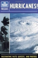 Hurricanes! Fascinating Facts, Quizzes, and Photos (The Weather Channel Presents)