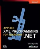 Applied XML Programming for Microsoft® .NET