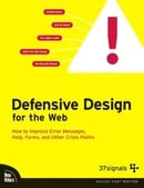 Defensive Design for the Web: How to improve error messages, help, forms, and other crisis points