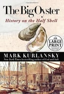 The Big Oyster: History on the Half Shell [Large Print]