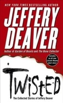 Twisted: The Collected Stories of Jeffery Deaver