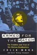 Armed for the Match: The Troubles and Trial of the Chelsea Headhunters