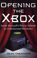 Opening the Xbox: Inside Microsoft