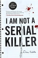 I Am Not A Serial Killer (John Cleaver Books)