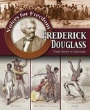 Frederick Douglass: From Slavery to Statesman (Voices for Freedom: Abolitionist Heroes)