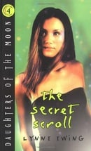 The Secret Scroll (Daughters of the Moon, Book 4)
