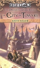 The City of Towers (Eberron: The Dreaming Dark, Book 1)