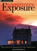 Understanding Exposure: How to Shoot Great Photographs with a Film or Digital Camera (Updated Editio