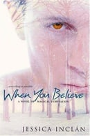 When You Believe (The Believe Trilogy, Book 1)