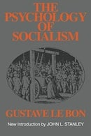 The Psychology of Socialism (Social Science Classics)