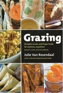 Grazing: Portable Snacks and Finger Foods for Anytime, Anywhere