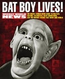 Bat Boy Lives!: The WEEKLY WORLD NEWS Guide to Politics, Culture, Celebrities, Alien Abductions, and