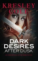 Dark Desires After Dusk (Immortals After Dark, Book 6)