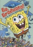 Go, Graduate!: All the Best from Bikini Bottom (SpongeBob SquarePants)