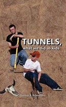 Tunnels: What We did as Kids