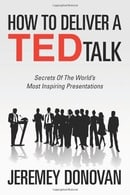 How To Deliver A TED Talk: Secrets Of The World