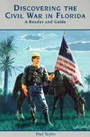 Discovering the Civil War in Florida: A Reader and Guide