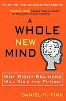A Whole New Mind: Moving from the Information Age to the Conceptual Age