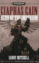 Ciaphas Cain: Hero of the Imperium (Ciaphas Cain Novels)