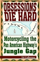 Obsessions Die Hard: Motorcycling the Pan American Highway