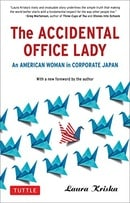 The Accidental Office Lady: An American Woman in Corporate Japan