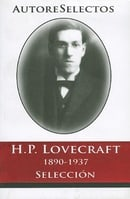 H.P. Lovecraft 1890-1937 Seleccion = H.P. Lovecraft 1890-1937 Selection (Autore Selectos) (Spanish E