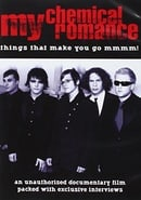 My Chemical Romance: Things That Make You Go MMmm!