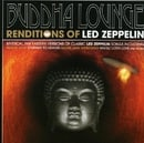 Buddha Lounge Renditions of Led Zeppelin