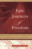 Epic Journeys of Freedom: Runaway Slaves of the American Revolution and Their Global Quest for Liber
