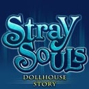 Stray Souls: Dollhouse Story [Download]