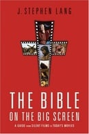 Bible on the Big Screen, The: A Guide from Silent Films to Today